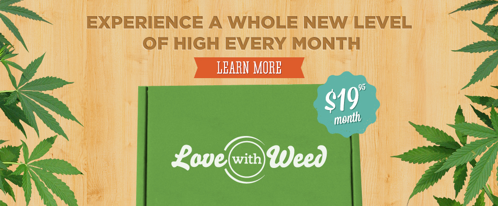 Experience a whole new level of high every month. Learn More…